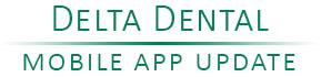 Delta Dental Mobile App Update