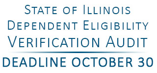 State of Illinois Dependent Eligibility Verification Audit - Deadline October 30