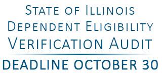 State of Illinois Dependent Eligibility Verification Audit - Deadline October 30