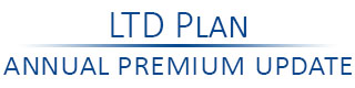 LTD Plan Annual Premium Update