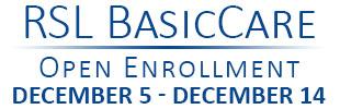 RSL BasicCare Open Enrollment Dec 5 - Dec 14