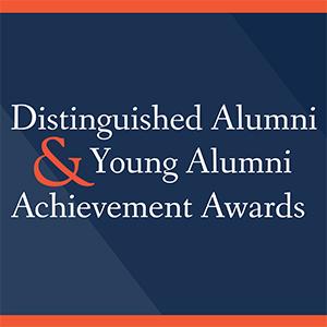Distinguished Alumni and Young Alumni Achievement Awards