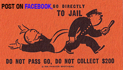 Post on Facebook, go directly to jail