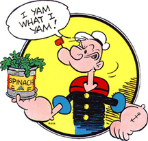 Popeye, the cartoon character, holds a can of spinach and says,