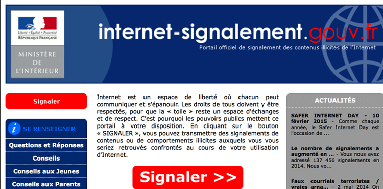 "Website set up by the French Ministry of the Interior for reporting inappropriate web content. The instructions explain, ""The internet is a space of freedom where everyone can communicate and express themselves. Everyone's rights must be respected there so that the 'web' can be a place for exchange and respect . . . . The government provides this site. By clicking 'Report' you can report illicit content that you have found while using the internet."""