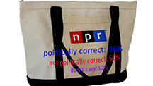 NPR tote bag with polling results: Politically correct, 36%. Not politically correct, 52%. Don't care, 12%