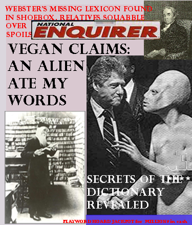 National Enquirer: An alien ate my words