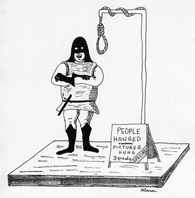 "A hangman stands by his gallows, with a sign, ""People hanged, pictures hung."""