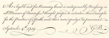 A sample of pretty perfect 18th-century handwriting, evenly space and leaded, otherwise called English Roundhand, from George Bickham's Universal Penman, 1743.