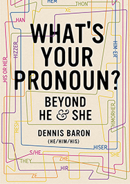 Cover of What's Your Pronoun? Beyond he and she.