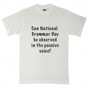 Can national grammar day be observed in the passive voice