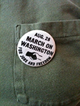 I wear my button every year on the anniversary of the March on Washington