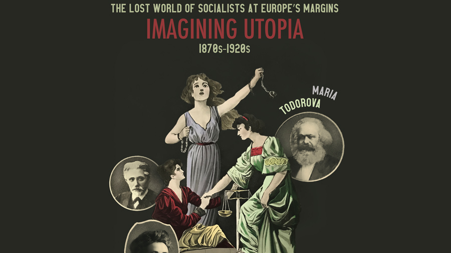 """Book cover for """"The Lost World of Socialists at Europe's Margins: Imagining Utopia, 1870s-1920s"""" by Maria Todorova"""