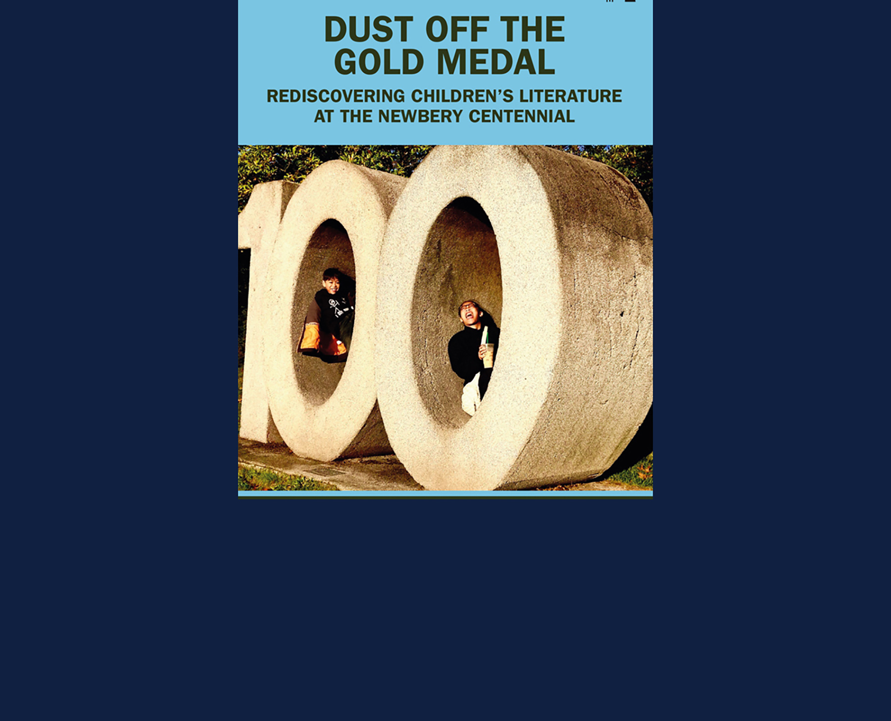 """(book cover): """"Dust Off the Gold Medal: Rediscovering Children's Literature at the Newbery Centennial"""" was published by Routledge."""