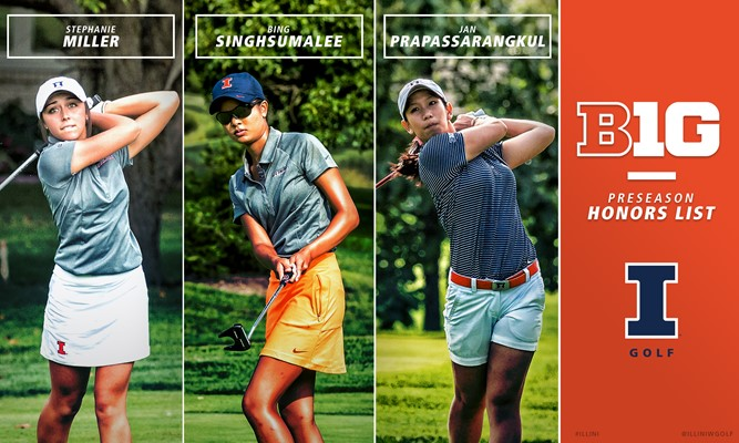 The women's golf preseason honorees were announced by the Big Ten Conference on Wednesday, and three Fighting Illini were recognized: Stephanie Miller, Chayanid Prapassarangkul and Bing Singhsumalee.