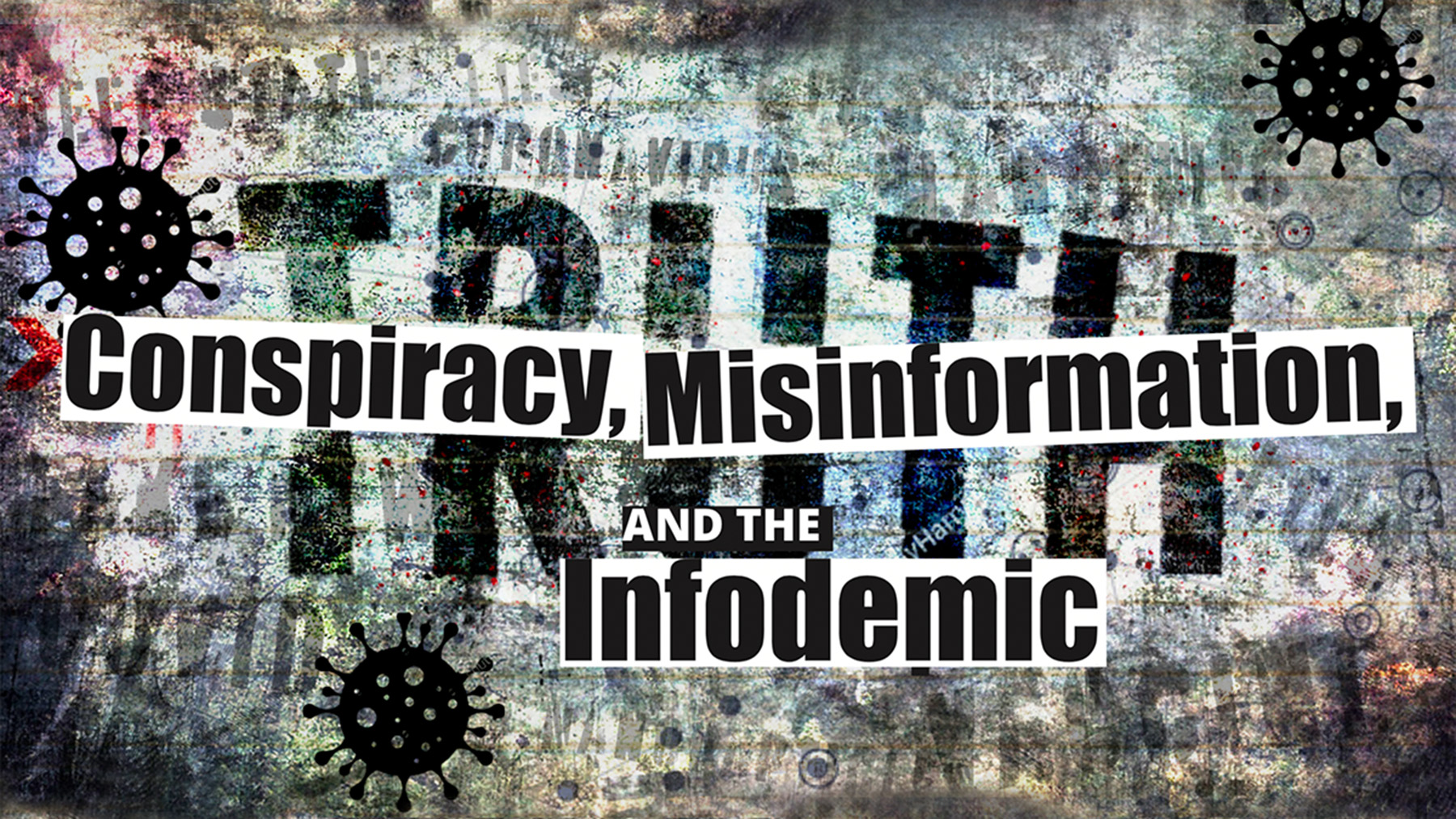 """""""Conspiracy, Misinformation and the Infodemic.""""  Graphic courtesy Center for Advanced Study"""