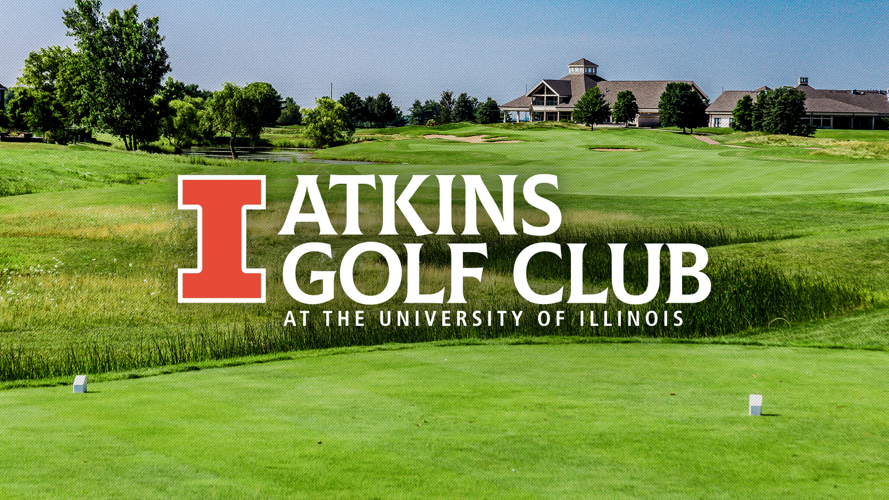 the former Stone Creek Golf Club, with overlaid text: Atkins Golf Club at the University of Illinois  at Urbana-Champaign