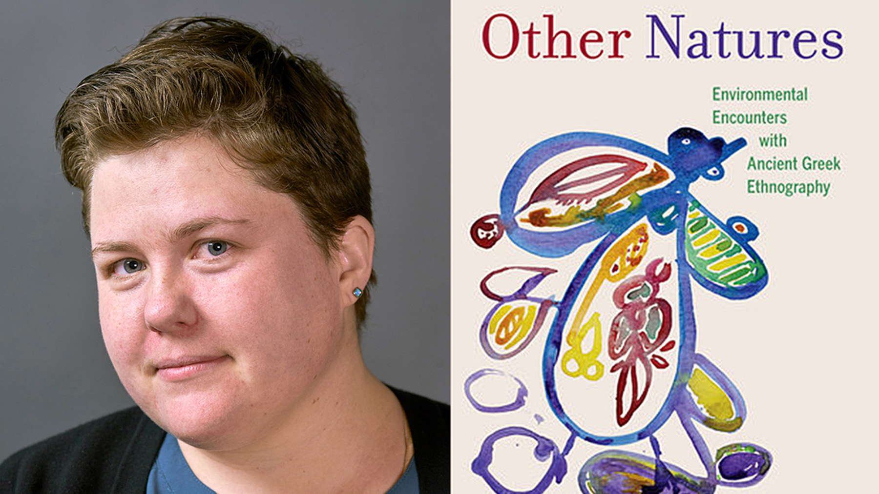 """Illinois classics professor Clara Bosak-Schroeder writes in her new book, """"Other Natures,"""" about how the ancient Greeks thought about natural resources and how it is relevant to responding to climate change today.  The abstract book cover art is a painting by Rafe Neis, a scholar of ancient Judaism at the University of Michigan.  Photo of Clara Bosak-Schroeder by Jon Bosak"""
