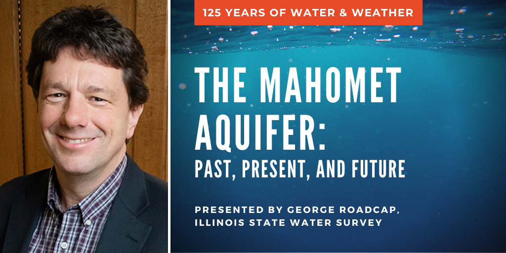 George Roadcap, The Mahomet Aquifer: Past, Present, and Future