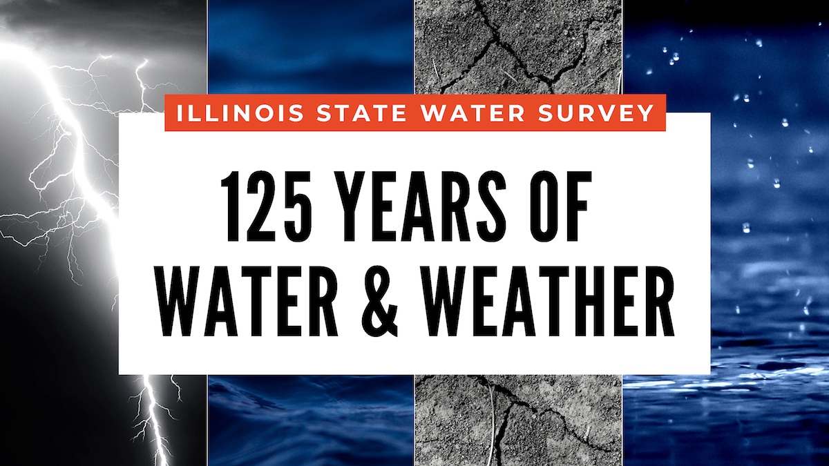 Illinois State Water Survey celebrates 125 years of water and weather research