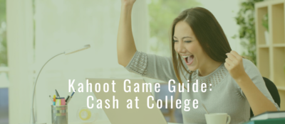 "Woman raising arms in excitement with ""Kahoot Game Guide: Cash at College"" overlaid"