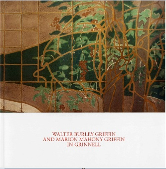 'Walter Burley Griffin and Marion Mahony Griffin In Grinnell'